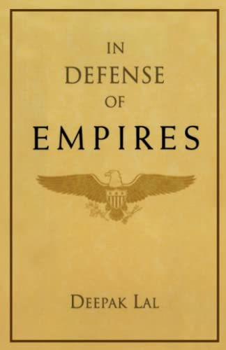 In Defense of Empires (Henry Wendt Lecture): Lal, Deepak