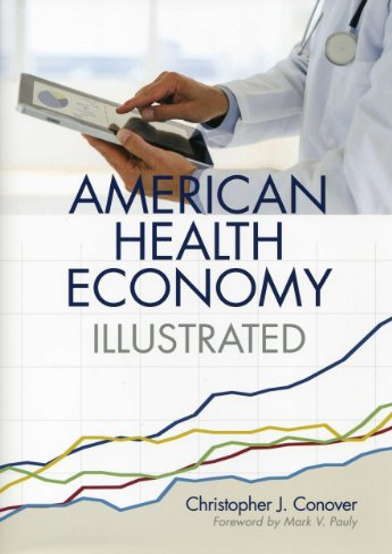 9780844772011: The American Health Economy Illustrated