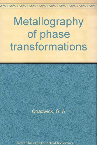 Metallography of Phase Transformations: Chadwick, G.A.