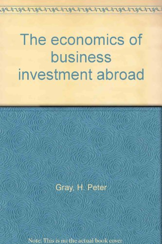 9780844800646: The economics of business investment abroad