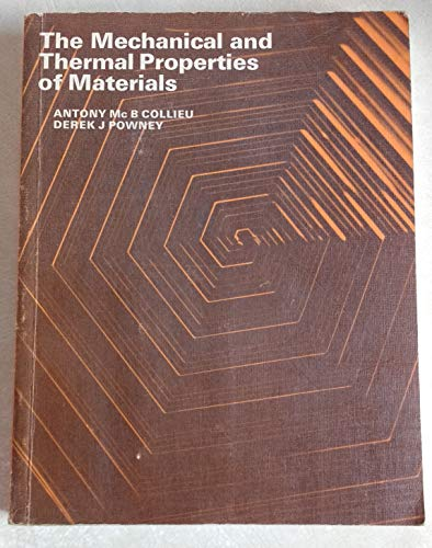 9780844800745: The mechanical and thermal properties of materials