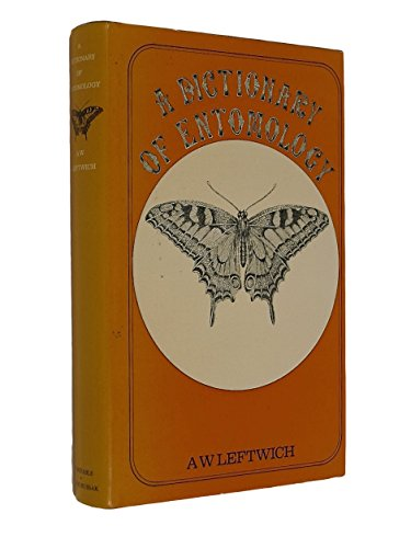 A Dictionary of Entomology: Leftwich, A. W.