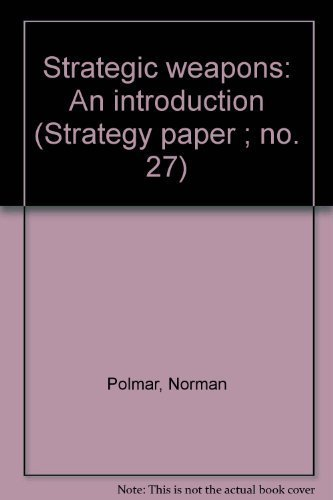 9780844808222: Strategic weapons: An introduction (Strategy paper ; no. 27)
