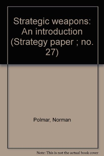 9780844808239: Strategic weapons: An introduction (Strategy paper ; no. 27)