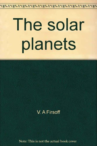 The solar planets: Firsoff, V. A