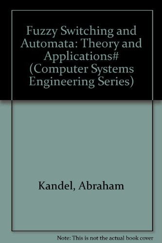 Fuzzy Switching and Automata: Theory and Applications: Kandel, Abraham, &