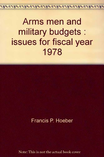 9780844811024: Arms, men, and military budgets : issues for fiscal year 1978
