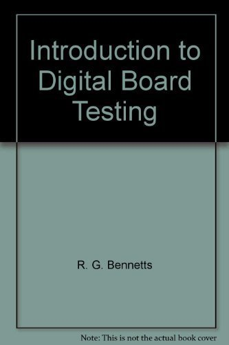 Introduction to Digital Board Testing (Computer Systems Engineering Ser.): Bennetts, R. G.