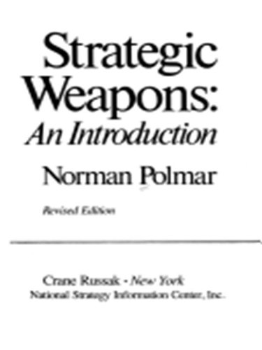 Strategic weapons: An introduction (Strategy papers) (9780844813998) by Norman Polmar