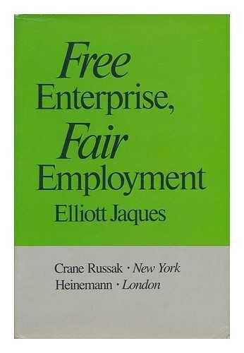 Free Enterprise, Fair Employment: Jaques, Elliott