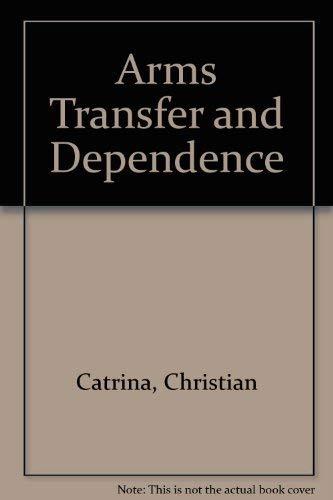 9780844815923: Arms Transfers & Dependnc Cl