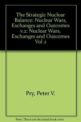 9780844816449: Strategic Nuclear Balance, Vol. 2: Nuclear Wars Exchanges & Outcomes