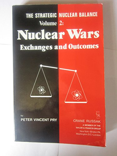 9780844816456: The Strategic Nuclear Balance: Nuclear Wars, Exchanges and Outcomes v.2: Nuclear Wars, Exchanges and Outcomes Vol 2
