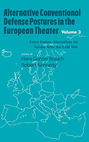9780844817286: Alternative Conventional Defense postures in the European Theater, Vol. 3: Force Posture Alternatives for Europe after the Cold War