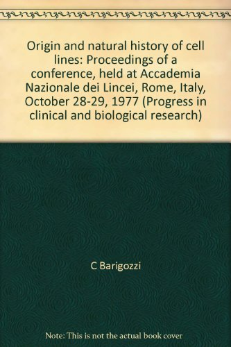 Origin and natural history of cell lines: Proceedings of a conference, held at Accademia Nazionale ...