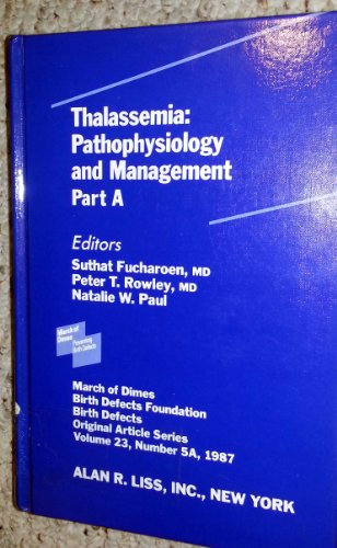 Thalassemia: Pathophysiology and management (Birth defects original article series)