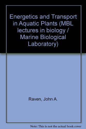 9780845122037: Energetics and Transport in Aquatic Plants (MBL lectures in biology / Marine Biological Laboratory)