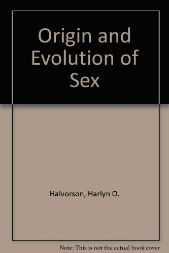 The Origin and evolution of sex (MBL lectures in biology): Halvorson, Harlyn O.