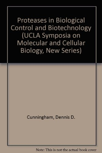 Proteases in Biological Control and Biotechnology (UCLA Symposia on Molecular and Cellular Biolog...