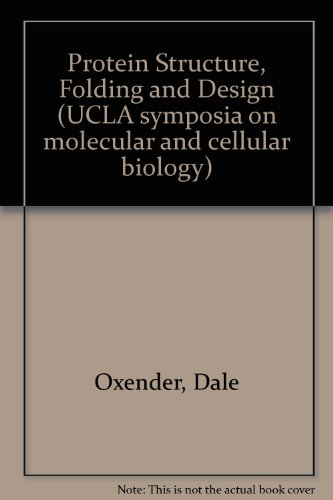 Protein structure, folding, and design 2: Proceedings of a Dupont-UCLA Symposium held in Steamboat ...
