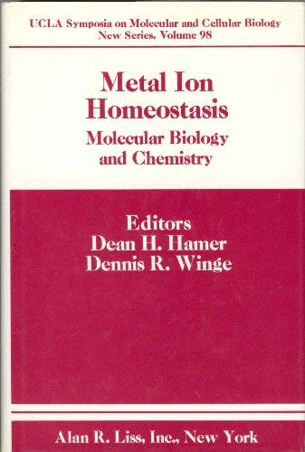 Metal Ion Homeostasis: Molecular Biology and Chemistry (Proceedings of a UCLA Colloquium Held at ...