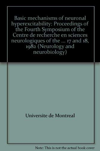 Basic Mechanisms of Neuronal Hyperexcitability: Proceedings of the Fourth Symposium of the Centre ...