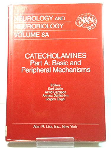 9780845127070: Catecholamines: Basic and Peripheral Mechanisms (Neurology & Neurobiology S.)