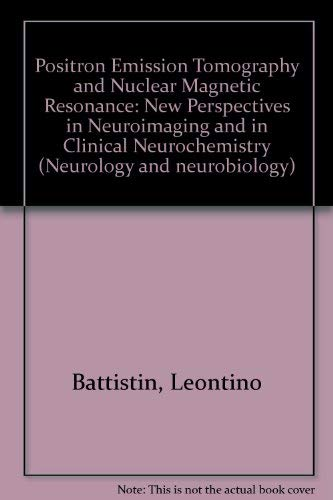 9780845127230: PET and NMR: New perspectives in neuroimaging and in clinical neurochemistry : proceedings of a symposium held in Padova, Italy, May 15-17, 1985 (Neurology and neurobiology)