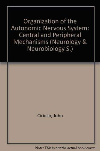 9780845127339: Organization of the autonomic nervous system: Central and peripheral mechanisms (Neurology and neurobiology)