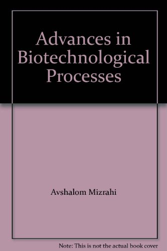 9780845132029: Advances in Biotechnological Processes