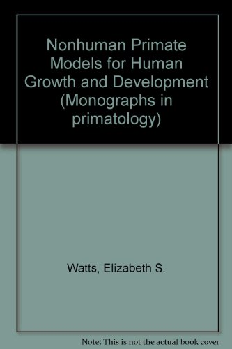 Nonhuman primate models for human growth and development (Monographs in primatology): n/a