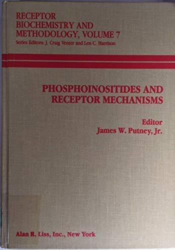 Phosphoinositides and Receptor Mechanisms, Receptor Biochemistry and Methodology, Vol. 7: Putney, ...