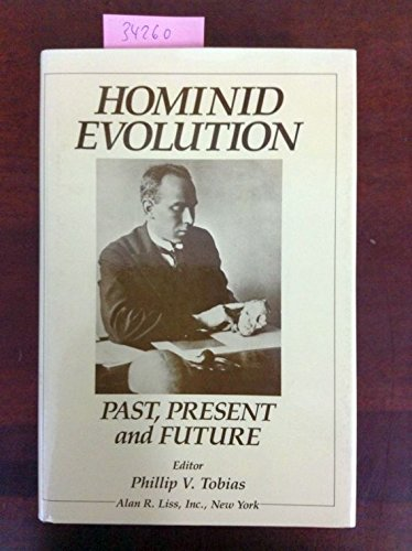 9780845142028: Hominid evolution: Past, present, and future : proceedings of the Taung Diamond Jubilee International Symposium, Johannesburg and Mmabatho, Southern Africa, 27th January-4th February 1985
