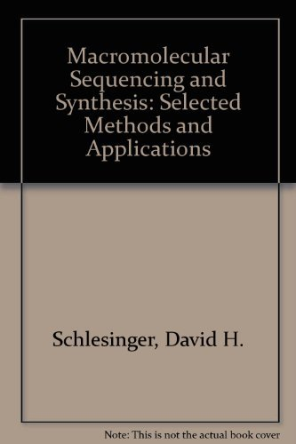 Macromolecular Sequencing and Synthesis. Selected Methods and Applications,