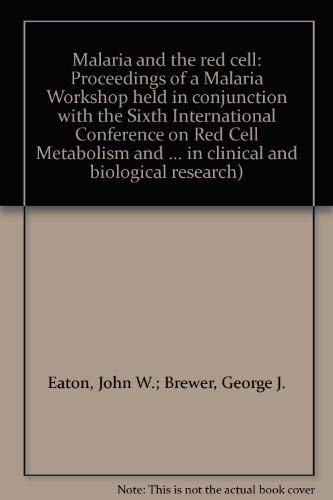 Malaria and the Red Cell (Progress in: Eaton, John W.;