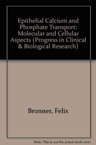 Epithelial Calcium and Phosphate Transport: Molecular and Cellular Aspects Proceedings of the ...