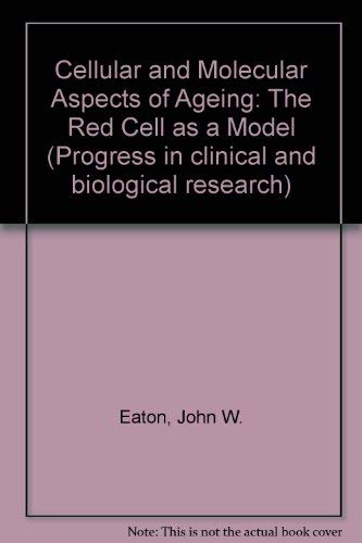 Cellular and Molecular Aspects of Ageing: The: John W. Eaton,