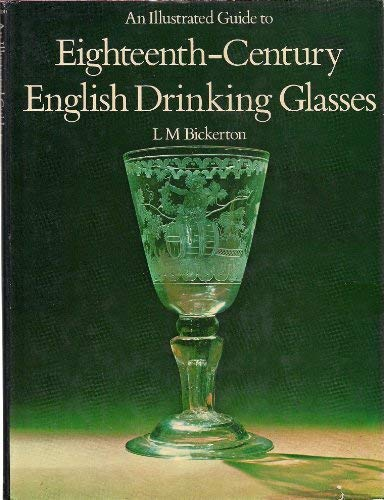 An Illustrated Guide to Eighteenth-Century English Drinking: Bickerton, L. M.