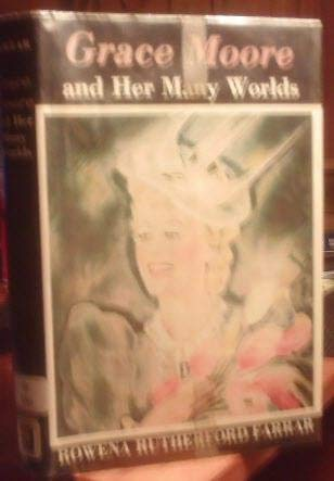 Grace Moore and Her Many Worlds: Farrar, Rowena Rutherford