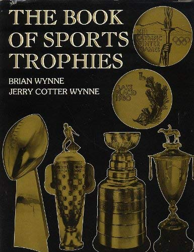 THE BOOK OF SPORTS TROPHIES: Wynne, Brian A.