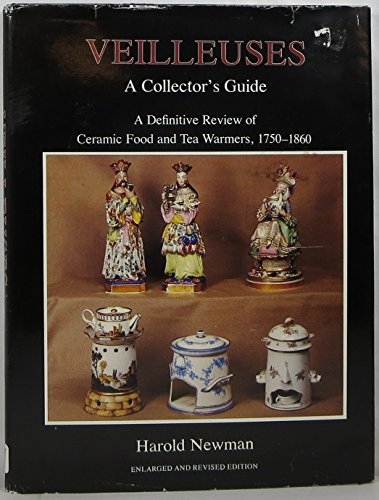 9780845347553: Veilleuses: A Collector's Guide : A Definitive Review of Ceramic Food and Tea Warmers, 1750-1860
