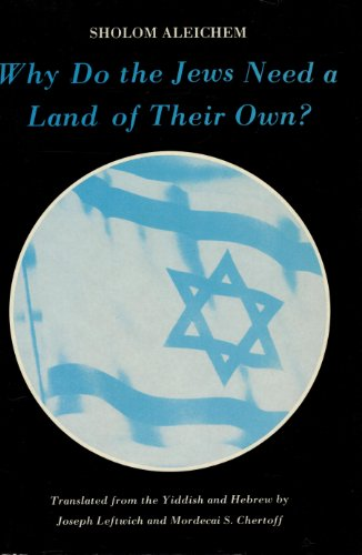 Why Do the Jews Need a Land of Their Own? (English, Yiddish and Hebrew Edition) (9780845347744) by Sholom Aleichem