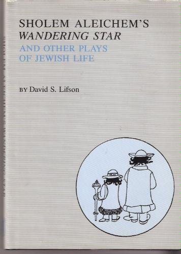 Sholem Aleichems Wandering Star and Other Plays: David S. Lifson