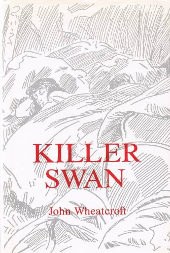 Killer Swan: Wheatcroft, John: