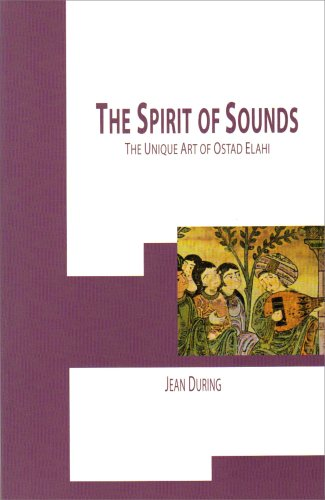 9780845348840: The Spirit of Sounds: The Unique Art of Ostad Elahi (1895-1974)