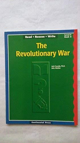 9780845401149: Read Reason Write Level E Book 2 The Revolutionary War