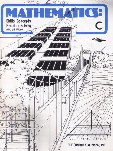 Mathematics Skills, Concepts, Problem Solving: Level C: Albert E. Filano