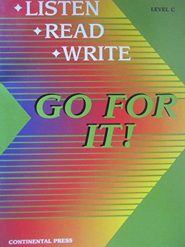 9780845405581: Listen, Read, Write, Go for It! Level C