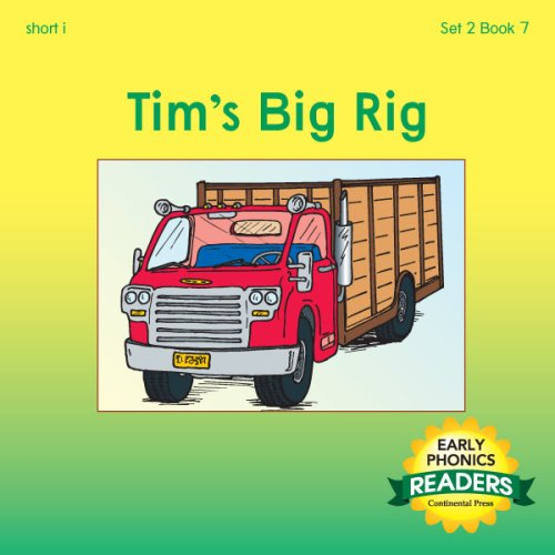 9780845413364: Phonics Books: Early Phonics Reader: Tim's Big Rig
