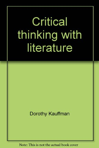 9780845416150: Critical thinking with literature: Reading, writing, communicating